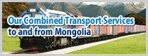 Our Combined Transport Services to and from Mongolia